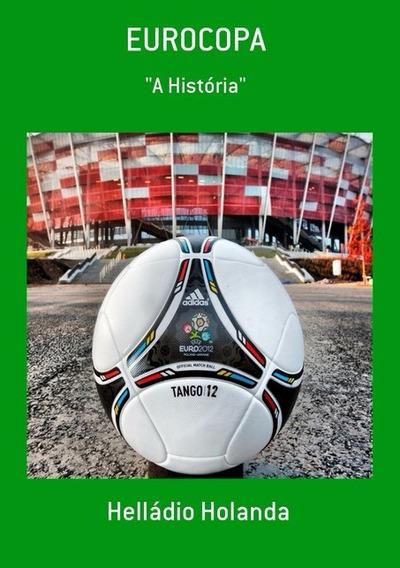 Livro 2016 Novo - Eurocopa A História