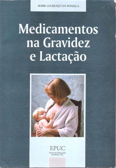 Medicamentos Na Gravidez E Lactação - Almir Lourenço F.