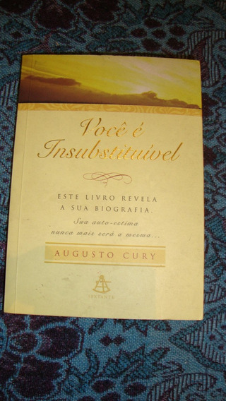 Livro Você É Insubstituível - Augusto Cury