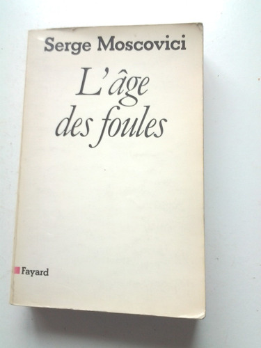 L' Âge Des Foules De Serge Moscovici