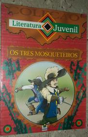 Os Três Mosqueteiros - Coleção Literatura Juvenil
