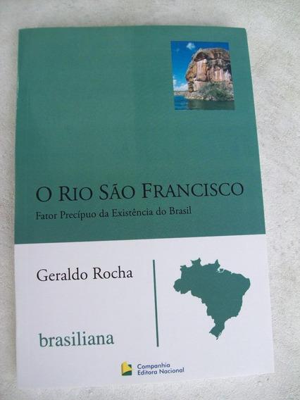 O Rio São Francisco - Fator Da Existência Do Brasil - Rocha