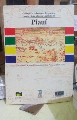 Catálogo De Verbetes Dos Documentos Manuscritos.. Do Piauí