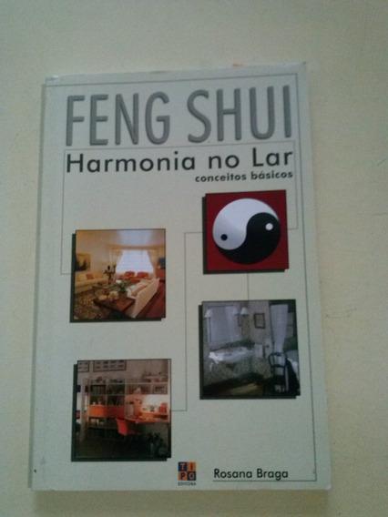 Feng Shui: Harmonia No Lar - Rosana Braga Bia