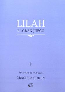 Lilah El Gran Juego, Graciela Cohen, Ed. Luz De Luna