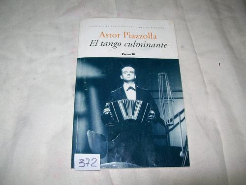 Astor Piazzolla. El Tango Culminante- Nudler, Delhor, Fernan