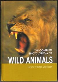 The Complete Encyclopedia Of Wild Animals - Livro Ilustrado