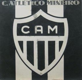 Clube Atlético Mineiro Compacto Hino Ao Atlético Mineiro 76