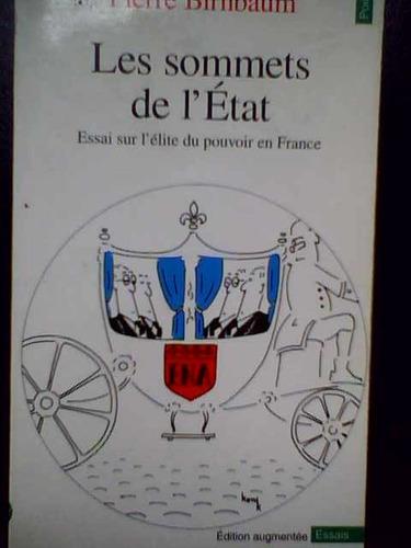 Sommets De L'etat. Essai Sur L'elite Pouvoir France Birnbaum