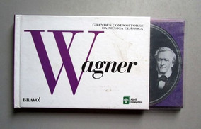 Wagner - 22 - Bravo! - Grandes Compositores