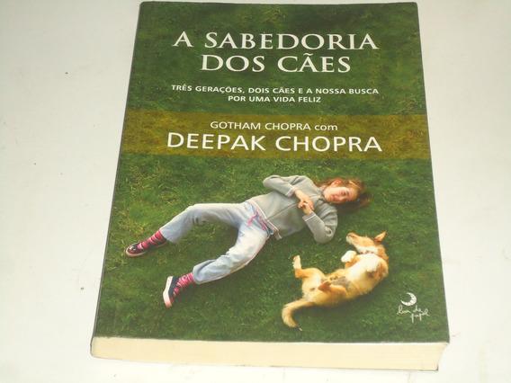 Livro A Sabedoria Dos Cães - Deepak Chopra