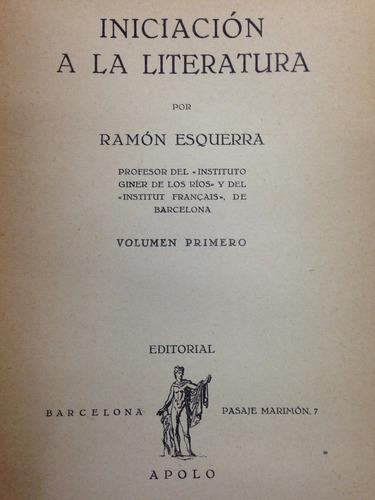 Iniciación A La Literatura - Tomo 1 - Ramón Esquera