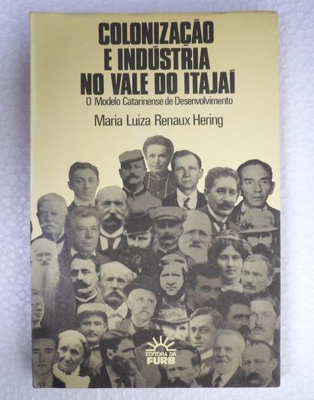 Livro Colonização E Indústria No Vale Do Itajaí