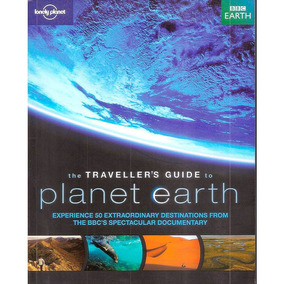 The Travellers Guide To Planet Earth - Lonely Planet