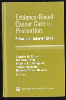 Evidence Based Cancer Care And Prevention W. Given L. Champ.