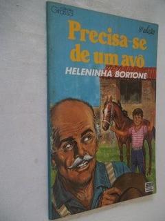 Livro - Heleninha Bortone - Precisa-se De Um Avô - Juvenil
