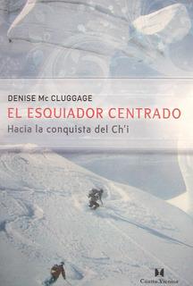 El Esquiador Centrado, Denise Mc Cluggage, Ed Cuatro Vientos