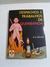 Livro Despachos E Trabalhos De Quimbanda N .a. Molina