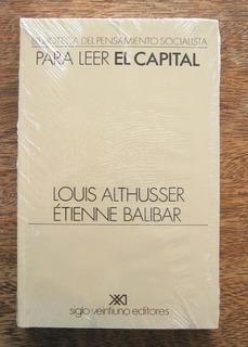 Para Leer El Capital, Althusser / Balibar, Ed. Siglo Xxi