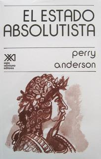 El Estado Absolutista, Perry Anderson, Ed. Siglo Xxi