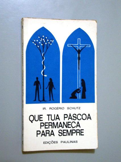 Livro Que Tua Páscoa Permaneça Para Sempre - Schutz