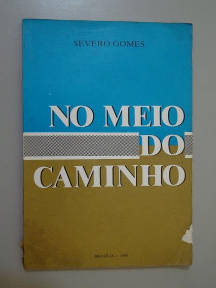 Livro No Meio Do Caminho - Severo Gomes