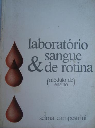 Laboratório Sangue E Exames De Rotina = Selma Campestrini