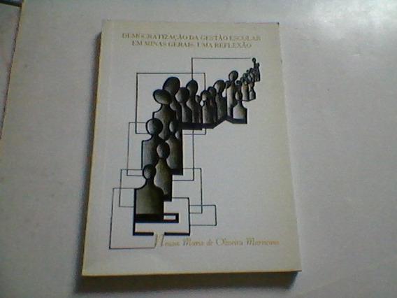 Livro Democratização Da Gestão Escolar Em Minas Gerais .