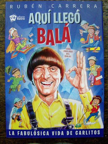 Aqui Llego Bala * Ruben Carrera *