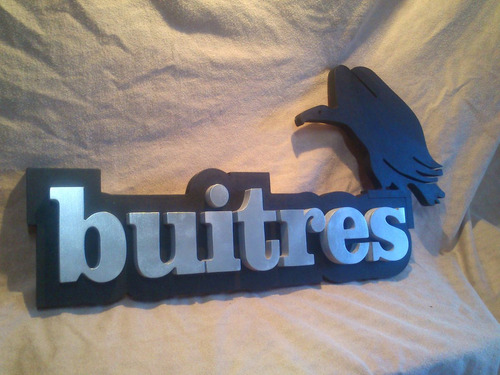 Buitres  Cartel En  Relieve 44cm De Largo.!!!