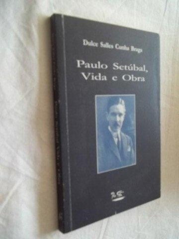 Livro - Paulo Setubal - Vida E Obra - Literatura Nacional