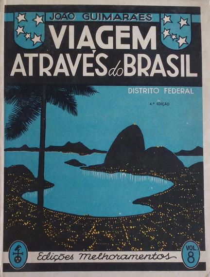 Viagem Através Do Brasil Vol. 8: Distrito Federal