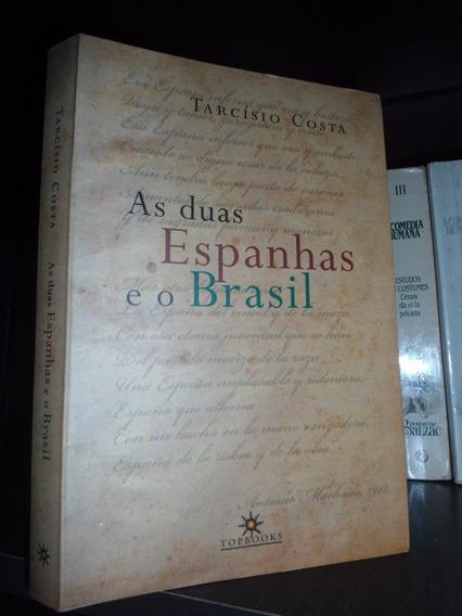 Novo As Duas Espanhas E O Brasil - Tarcísio Costa