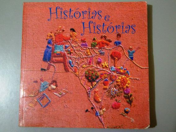 Livro Histórias E Histórias - Programa Biblioteca Da Escola