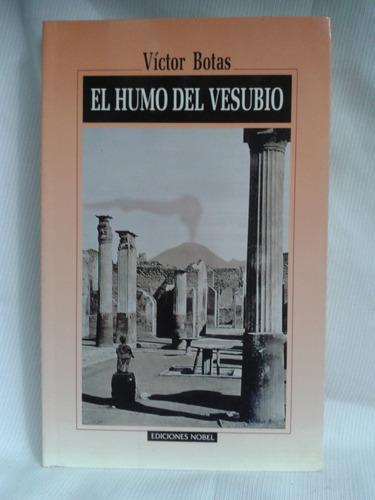 Imagen 1 de 2 de El Humo Del Vesubio Victor Botas  Ediciones Nobel