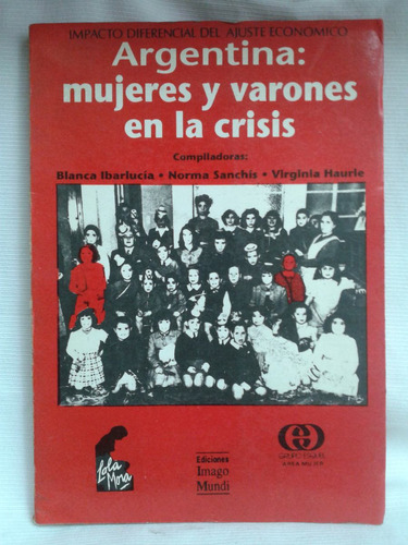 Imagen 1 de 2 de Argentina Mujeres Y Varones Crisis B Ibarlucia Imago Mundi