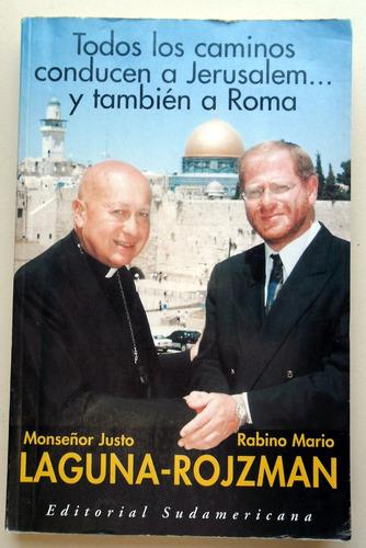 Todos Los Caminos Conducen A Jerusalem Y También A Roma