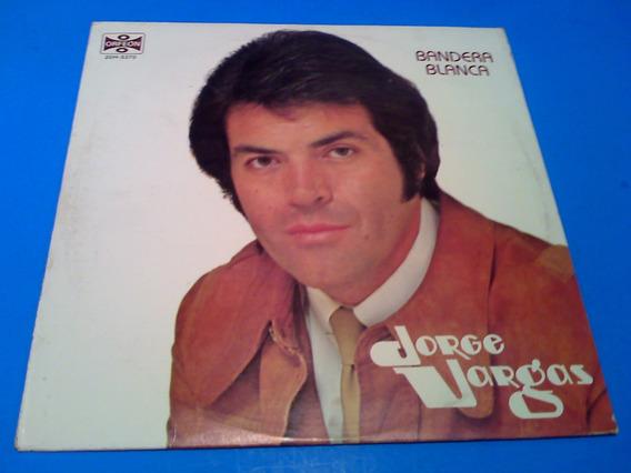 Disco Lp Jorge Vargas Bandera Blanca