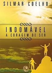 Livro Indomável Coragem Do Ser - Silmar Coelho