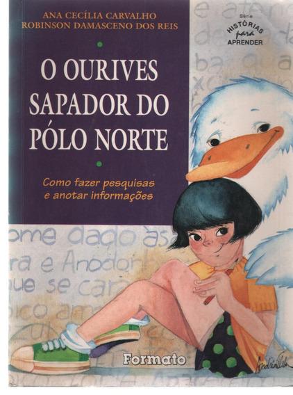 O Ourives Sapador Do Pólo Norte - Ana Cecília Carvalho