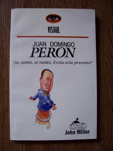 Juan Domingo Perón-ilustrado-john Miller-visualbiografía-op4