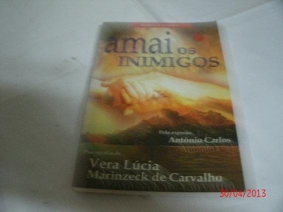 Livro Amai Os Inimigos Vera Lucia M.de Carvalho R.707