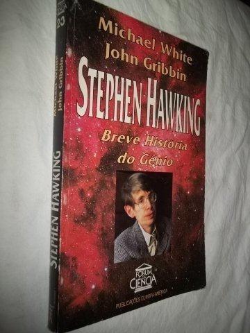 Livro - Stephen Hawking - Breve História Do Genio - Raro