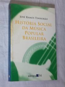 * História Social Da Música Popular Brasileira - José Ramos