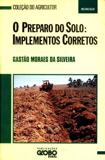 Preparo Do Solo Implementos Corretos Globo Rural Livro Novo