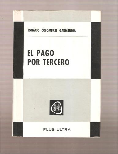 El Pago Por Tercero , Ignacio Colombres
