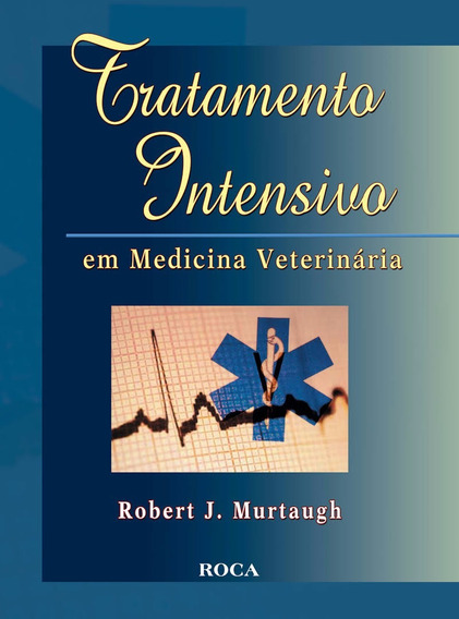 Tratamento Intensivo Em Medicina Veterinária