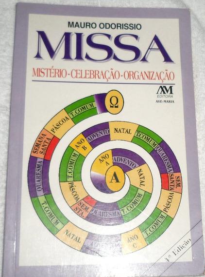 Missa - Mistério, Celebração, Organização - Mauro Odorissio