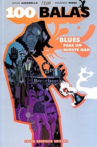 100 Balas - Blues Para Um Minute Man - Capa Dura!! Lacrada!!