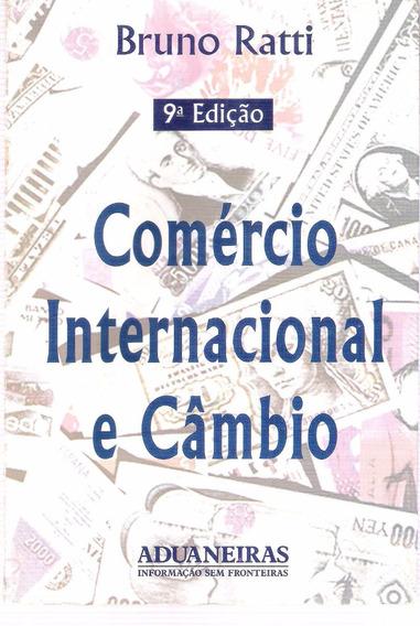 Comercio Internacional E Câmbio Bruno Ratti 9ª Edição